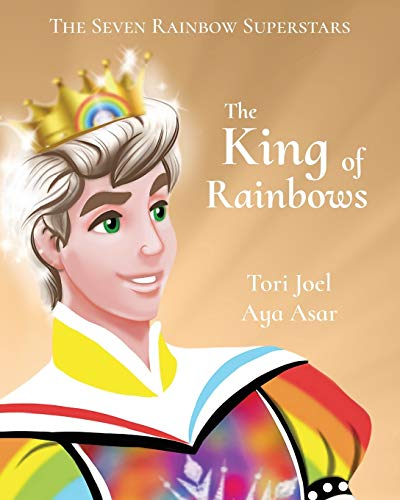 The King of Rainbows (The Seven Rainbow Superstars, Band 1)