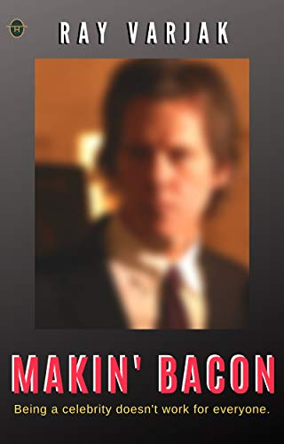 Makin' Bacon: Being a celebrity doesn't work for everyone.