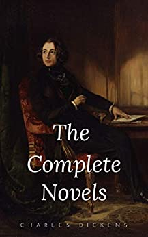 Charles Dickens: The Complete Novels (English Edition) por [Charles Dickens]