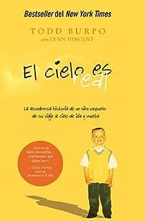 El cielo es real: La asombrosa historia de un niño pequeño de su viaje al