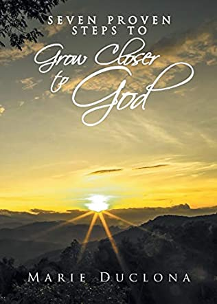 Seven Proven Steps to Grow Closer to God