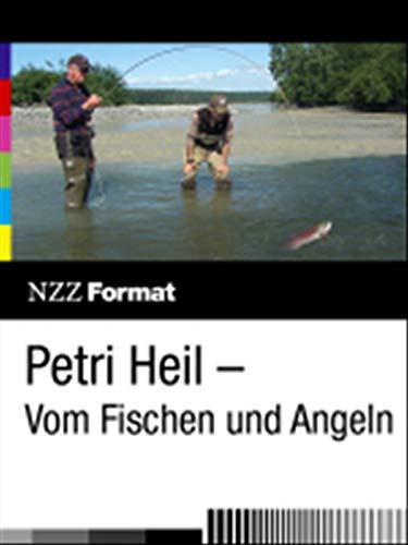 Petri Heil - Vom Fischen und Angeln