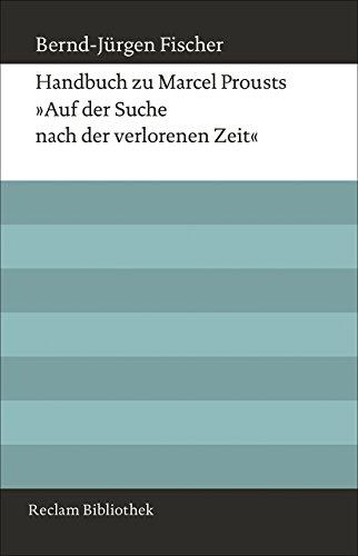 Handbuch zu Marcel Prousts »Auf der Suche nach der verlorenen Zeit« (Reclam Bibliothek)