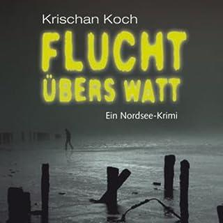 Flucht übers Watt. Ein Nordsee-Krimi                   Autor:                                                                                                                                 Krischan Koch                               Sprecher:                                                                                                                                 Jürgen Holdorf                      Spieldauer: 8 Std.     83 Bewertungen     Gesamt 3,9