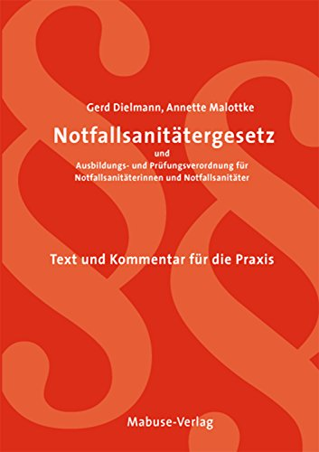 Notfallsanitätergesetz und Ausbildungs- und Prüfungsverordnung: Text und Kommentar für die Praxis