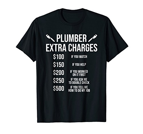 Funny Plumber T-shirt Plumber Extra Charges Tee Gift