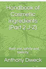 Handbook of Cosmetic Ingredients (Part 2 J-Z): - their use, safety and toxicity Paperback