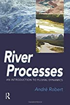 RIVER PROCESSES: An introduction to fluvial dynamics (Arnold Publication)