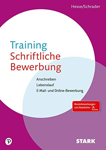 STARK Training Schriftliche Bewerbung: Anschreiben - Lebenslauf - E-Mail- und Online-Bewerbung (STARK-Verlag - Bewerbungsratgeber)