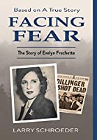 Facing Fear: The True Story of Evelyn Frechette