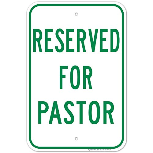 Reserved for Pastor Sign, Large 12'X18' 0.63 Strong Aluminum, USA Made of Rust Free Aluminum-UV Printed with Professional Graphics-Easy to Mount Indoors & Outdoors by SIGO SIGNS