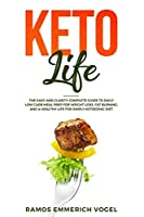 Keto Life: The Easy and Clarity Complete Guide to Daily Low Carb Meal Prep for Weight Loss, Fat Burning, and a Healthy Life for Ketogenic Diet