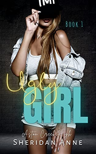 Hot girls and ugly girl Amazon Com Ugly Girl Aston Creek High Book 1 Ebook Anne Sheridan Kindle Store