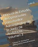 """Manual de Estudio de Oposiciones para Auxiliar Administrativo de la Junta de Andalucía: Volumen 3: """"Volumen 3"""": Test Auxiliar Administrativo Junta de Andalucía"""