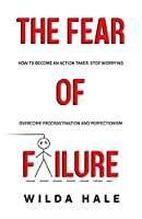 The fear of failure: How to become an