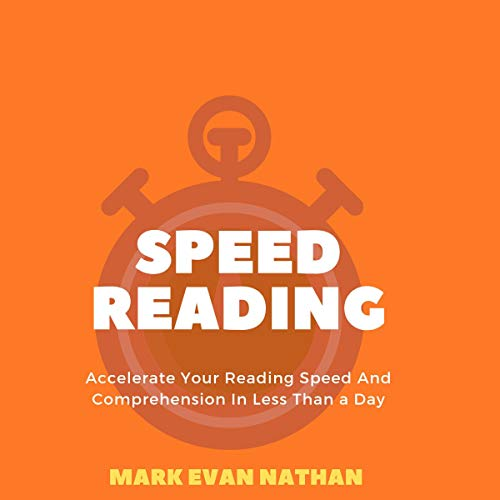 Speed Reading: Accelerate Your Reading Speed and Comprehension in Less than a Day Titelbild