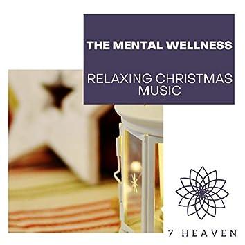 The Mental Wellness - Relaxing Christmas Music