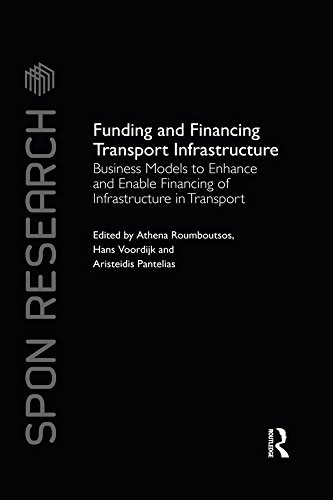 Funding and Financing Transport Infrastructure: Business Models to Enhance and Enable Financing of I