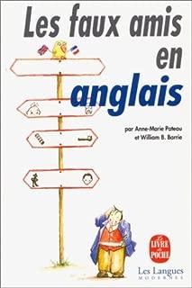 Les Faux Amis En Anglais (Ldp Met.Li.Seul) (French Edition)