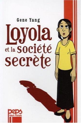 LOYOLA ET LA SOCIETE SECRETE