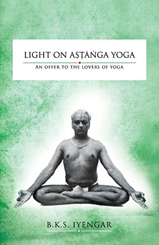 Light on Astanga Yoga: An Offer to the Lovers of Yoga
