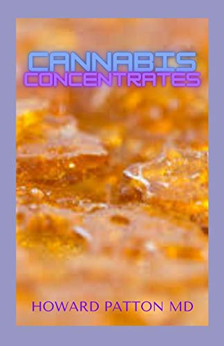 CANNABIS CONCENTRATES: All You Need To Know About Different Cannabis Concentrations And Much More
