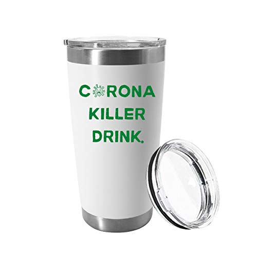 Corona Killer Drink - Social Distancing Insulated Stainless Steel Quarantine Tumbler Mug with Lid, 20oz White