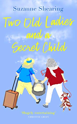 Two Old Ladies and a Secret Child by [Suzanne Shearing]