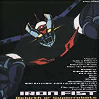 Iron Fist-Rebirth of superrobots-