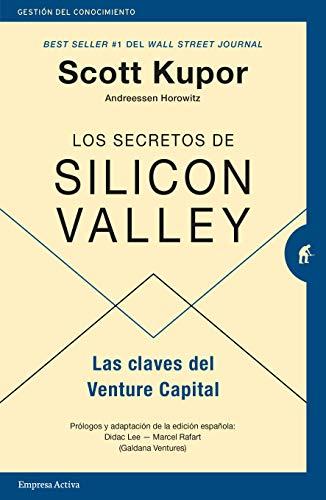 Los Secretos De Silicon Valley: Las claves del Venture Capital (Gestión del conocimiento)