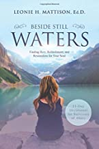 BESIDE STILL WATERS: Finding Rest, Refreshment, and Restoration for Your Soul: A 21-Day Devotional for Survivors of Abuse