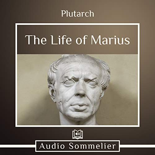 The Life of Marius                   By:                                                                                                                                 Bernadotte Perrin,                                                                                        Plutarch                               Narrated by:                                                                                                                                 Andrea Giordani                      Length: 1 hr and 57 mins     Not rated yet     Overall 0.0
