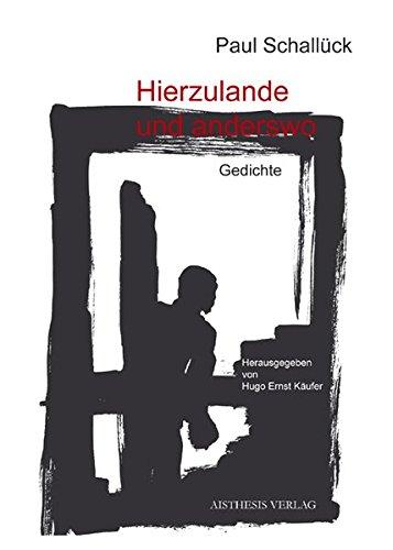 Hierzulande und anderswo: Gedichte (Nyland Dokumente)