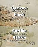 The Sparrow Who Wanted to Fly Like a Hawk-El Gorrión Que Queria Volar Como un Halcón (English Edition)