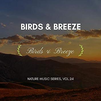 Birds & Breeze - Nature Music Series, Vol.24