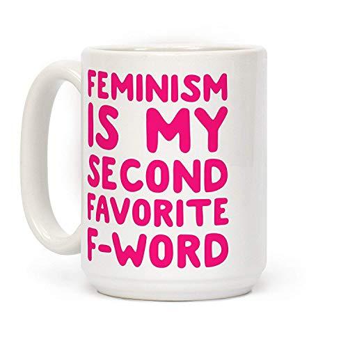 N\A El Feminismo es mi Segundo Favorito F WOD Tazas de café Novedad Taza de cerámica Blanca de 11 oz, Taza para mamá, para papá