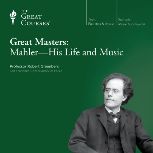 Great Masters: Mahler - His Life and Music audiobook cover art
