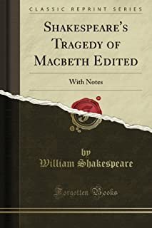 Shakespeare's Tragedy of Macbeth Edited: With Notes (Classic Reprint)