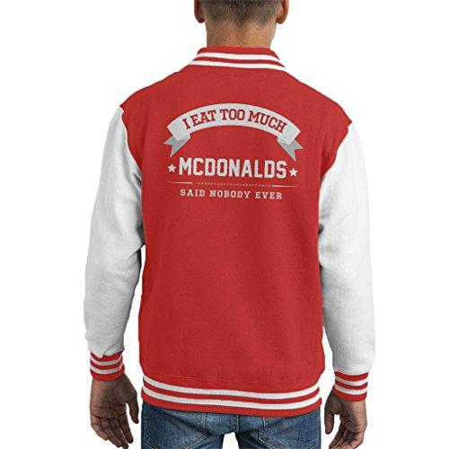 I Eat Too McDonalds Said Nobody Ever Kid's Varsity Jacket