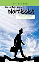 Break Free from a Narcissist: A Practical Guide to Help You Reclaim Your Life After Narcissistic Abuse