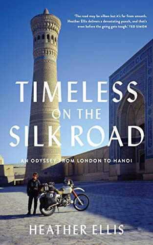 Timeless On The Silk Road: An Odyssey From London To Hanoi