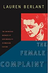 The Female Complaint: The Unfinished Business of Sentimentality in American Culture Kindle Edition