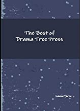 The Best of Drama Tree Press- Volume 3