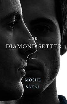 The Diamond Setter: A Novel by [Moshe Sakal, Jessica Cohen]