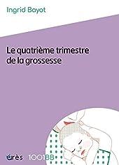 1001 BB 157 - LE QUATRIÈME TRIMESTRE DE LA GROSSESSE d'Ingrid Bayot