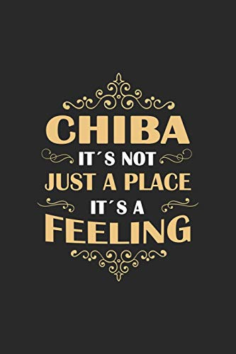 Chiba Its not just a place its a feeling: Japan | notebook | 120 pages | dot grid