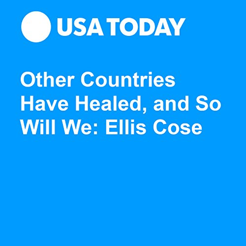 Other Countries Have Healed, and So Will We: Ellis Cose audiobook cover art