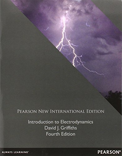 Introduction to Electrodynamics by David J. Griffiths (2013-07-30)