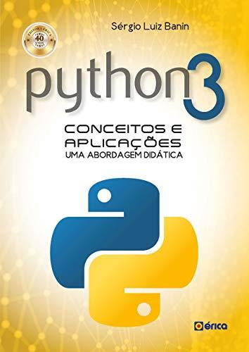 Python 3 Conceitos e Aplicações: Uma Abordagem Didática
