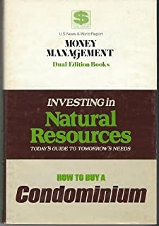 Investing in Natural Resources and How to Buy a Condominium